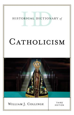 Cover image for the book Historical Dictionary of Catholicism, Third Edition