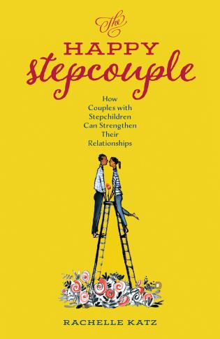 Cover image for the book The Happy Stepcouple: How Couples with Stepchildren Can Strengthen Their Relationships