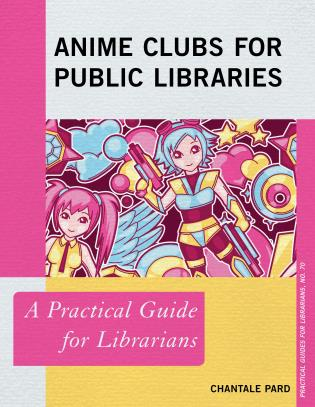Cover image for the book Anime Clubs for Public Libraries: A Practical Guide for Librarians