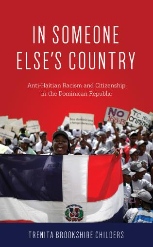 Cover image for the book In Someone Else's Country: Anti-Haitian Racism and Citizenship in the Dominican Republic