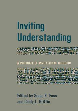 Cover image for the book Inviting Understanding: A Portrait of Invitational Rhetoric