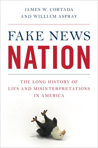 Cover image for the book Fake News Nation: The Long History of Lies and Misinterpretations in America