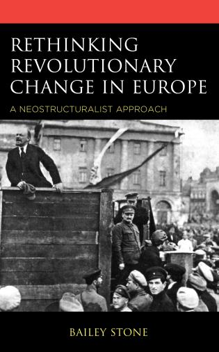 Cover image for the book Rethinking Revolutionary Change in Europe: A Neostructuralist Approach