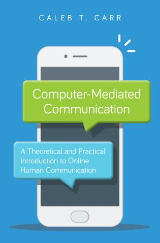 Cover image for the book Computer-Mediated Communication: A Theoretical and Practical Introduction to Online Human Communication