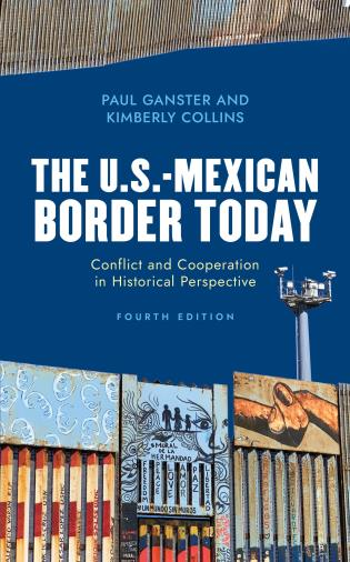 Cover image for the book The U.S.-Mexican Border Today: Conflict and Cooperation in Historical Perspective, Fourth Edition