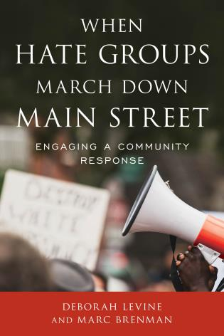 Cover image for the book When Hate Groups March Down Main Street: Engaging a Community Response