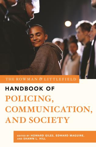 Cover image for the book The Rowman & Littlefield Handbook of Policing, Communication, and Society