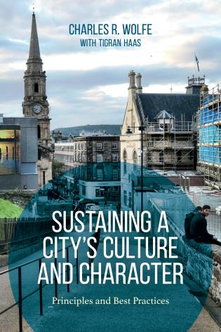 Cover image for the book Sustaining a City's Culture and Character: Principles and Best Practices