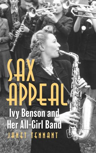 Cover image for the book Sax Appeal: Ivy Benson and Her All-Girl Band