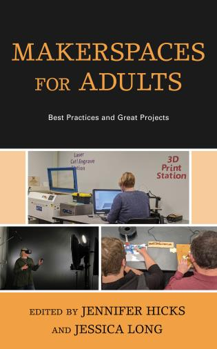 Cover image for the book Makerspaces for Adults: Best Practices and Great Projects