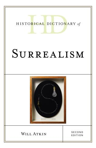 Cover image for the book Historical Dictionary of Surrealism, Second Edition