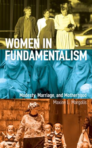 Cover image for the book Women in Fundamentalism: Modesty, Marriage, and Motherhood