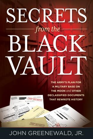Cover image for the book Secrets from the Black Vault: The Army's Plan for a Military Base on the Moon and Other Declassified Documents that Rewrote History