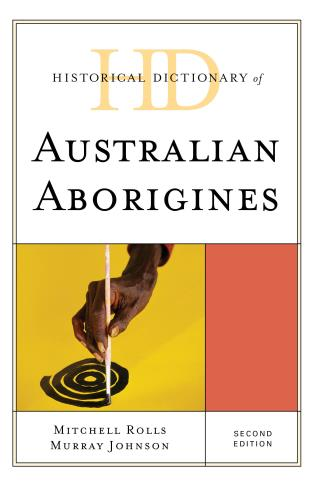 Cover image for the book Historical Dictionary of Australian Aborigines, Second Edition