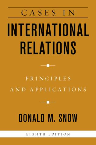 Cover image for the book Cases in International Relations: Principles and Applications, Eighth Edition