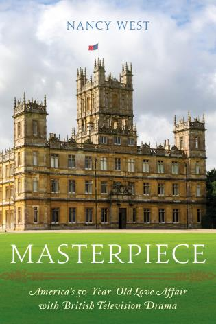 Cover image for the book Masterpiece: America's 50-Year-Old Love Affair with British Television Drama