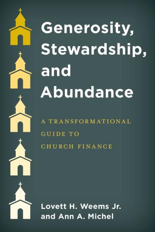 Cover image for the book Generosity, Stewardship, and Abundance: A Transformational Guide to Church Finance