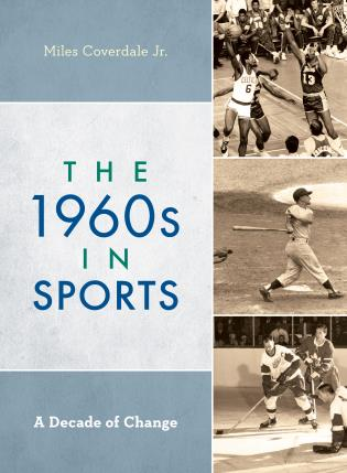 Cover image for the book The 1960s in Sports: A Decade of Change