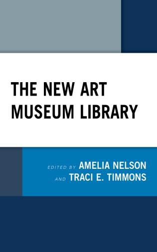 Cover image for the book The New Art Museum Library