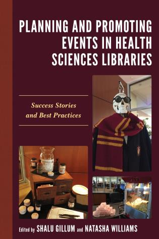 Cover image for the book Planning and Promoting Events in Health Sciences Libraries: Success Stories and Best Practices