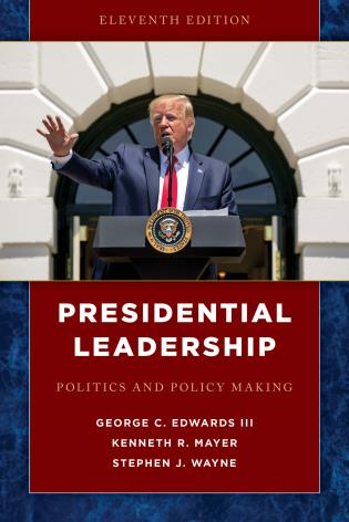 Cover image for the book Presidential Leadership: Politics and Policy Making, Eleventh Edition