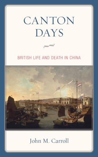 Cover image for the book Canton Days: British Life and Death in China