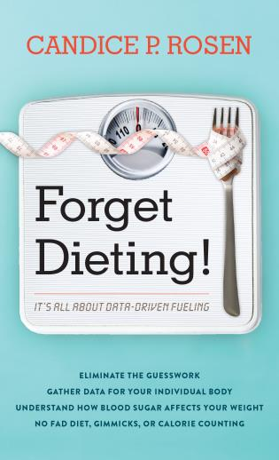 Cover image for the book Forget Dieting!: It's All about Data-Driven Fueling