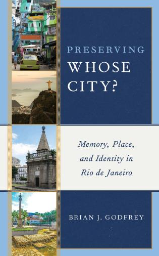 Cover image for the book Preserving Whose City?: Memory, Place, and Identity in Rio de Janeiro