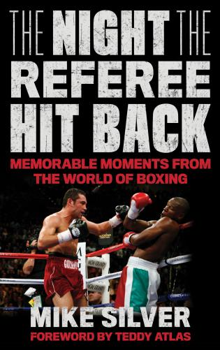 Cover image for the book The Night the Referee Hit Back: Memorable Moments from the World of Boxing