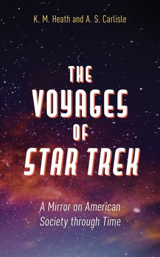 Cover image for the book The Voyages of Star Trek: A Mirror on American Society through Time