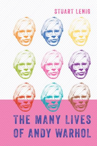 Cover image for the book The Many Lives of Andy Warhol
