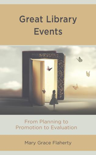 Cover image for the book Great Library Events: From Planning to Promotion to Evaluation