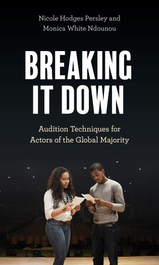 Cover image for the book Breaking It Down: Audition Techniques for Actors of the Global Majority