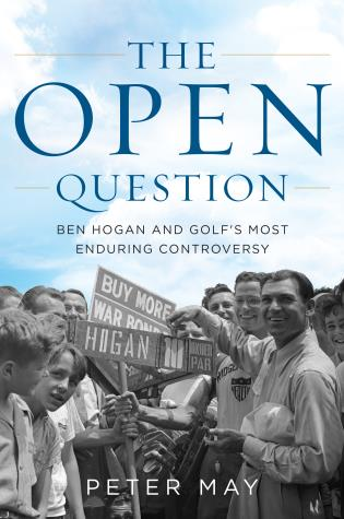 Cover image for the book The Open Question: Ben Hogan and Golf's Most Enduring Controversy