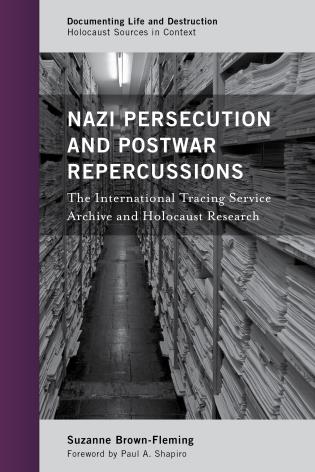 Cover image for the book Nazi Persecution and Postwar Repercussions: The International Tracing Service Archive and Holocaust Research