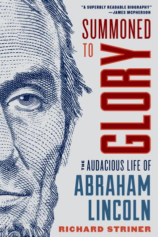 Cover image for the book Summoned to Glory: The Audacious Life of Abraham Lincoln