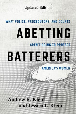 Cover image for the book Abetting Batterers: What Police, Prosecutors, and Courts Aren't Doing to Protect America's Women, Updated Edition