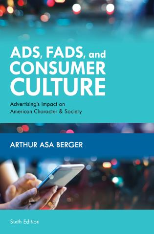 Cover image for the book Ads, Fads, and Consumer Culture: Advertising's Impact on American Character and Society, Sixth Edition