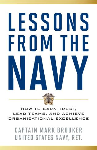 Cover image for the book Lessons from the Navy: How to Earn Trust, Lead Teams, and Achieve Organizational Excellence