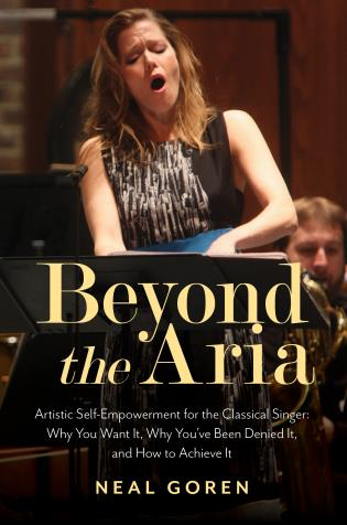 Cover image for the book Beyond the Aria: Artistic Self-Empowerment for the Classical Singer: Why You Want It, Why You've Been Denied It, and How to Achieve It