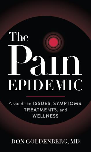 Cover image for the book The Pain Epidemic: A Guide to Issues, Symptoms, Treatments, and Wellness