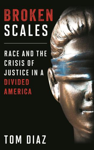 Cover image for the book Broken Scales: Race and the Crisis of Justice in a Divided America