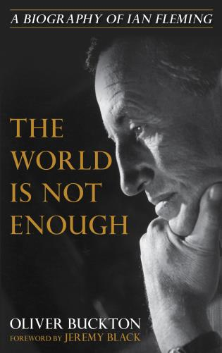 Cover image for the book The World Is Not Enough: A Biography of Ian Fleming