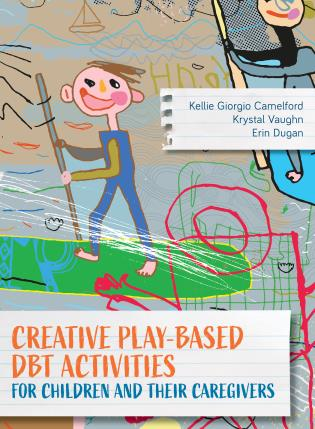 Cover image for the book Creative Play-Based DBT Activities for Children and Their Caregivers