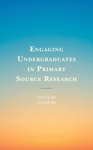 Cover image for the book Engaging Undergraduates in Primary Source Research