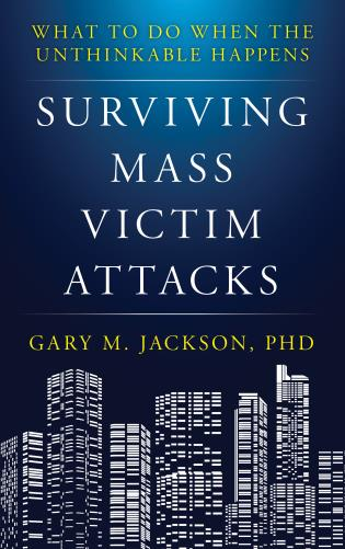Cover image for the book Surviving Mass Victim Attacks: What to Do When the Unthinkable Happens