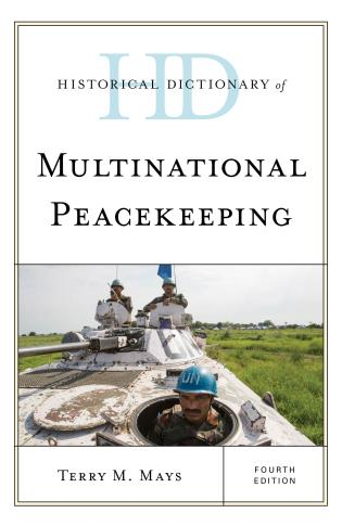 Cover image for the book Historical Dictionary of Multinational Peacekeeping, Fourth Edition