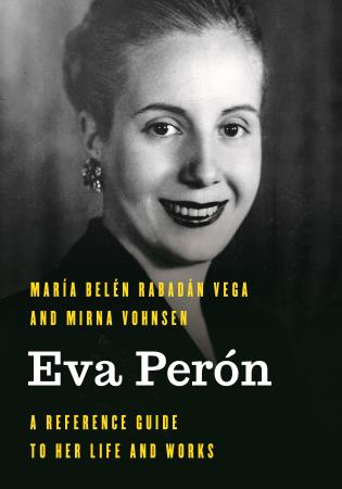 Cover image for the book Eva Perón: A Reference Guide to Her Life and Works
