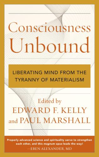 Cover image for the book Consciousness Unbound: Liberating Mind from the Tyranny of Materialism