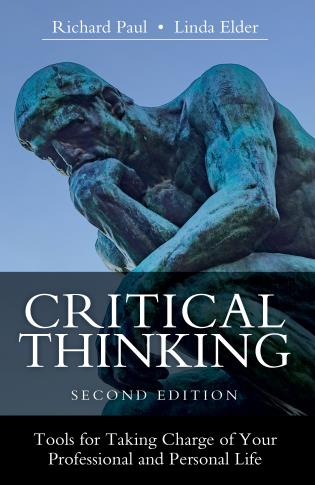 Cover image for the book Critical Thinking: Tools for Taking Charge of Your Professional and Personal Life, Second Edition